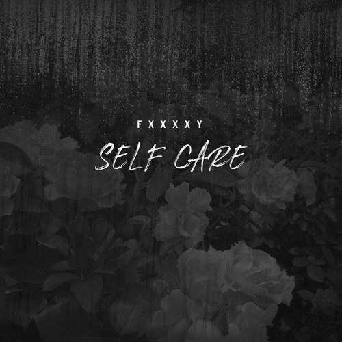 FXXXXY Self Care  - MP3: FXXXXY - Self Care