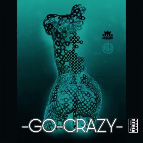 KXNG CROOKED Go Crazy  - MP3: KXNG CROOKED - Go Crazy