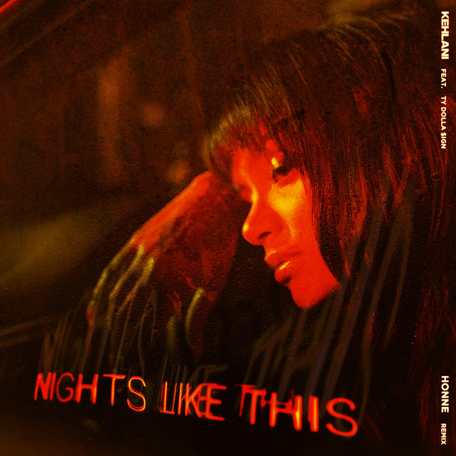 Kehlani Ft. Ty Dolla $ign – Nights Like This (Honne Remix) Mp3/Mp4