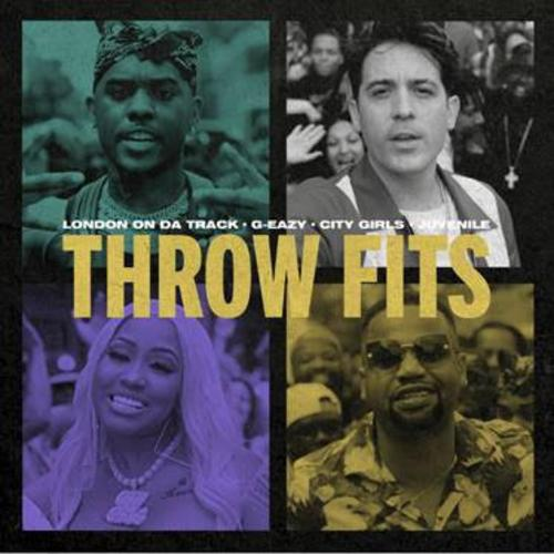 London On Da Track & G-Eazy Ft. City Girls & Juvenile - Throw Fits
