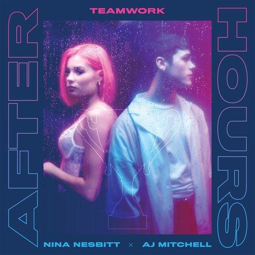 Teamwork. x Nina Nesbitt x AJ Mitchell – Afterhours Mp3/Mp4