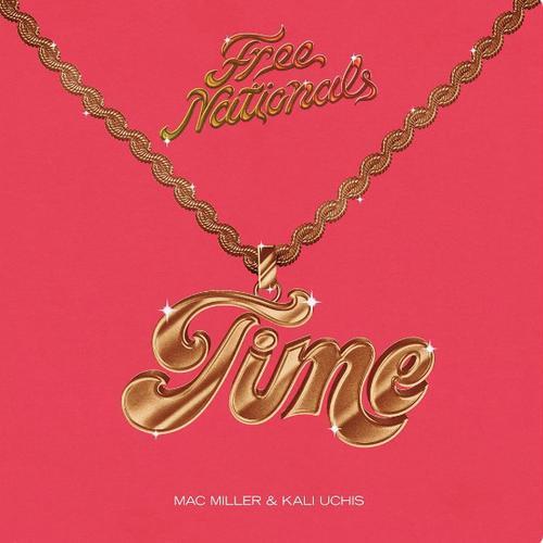 Free Nationals Mac Miller Kali Uchis Time Audio - MP3: Free Nationals Ft. Mac Miller & Kali Uchis - Time
