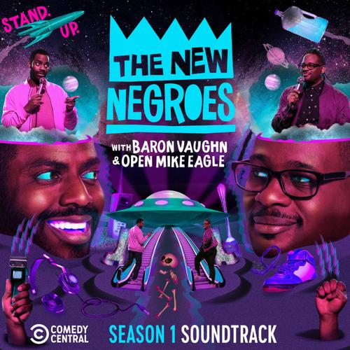 Open Mike Eagle - The New Negroes: (Season 1 Soundtrack)
