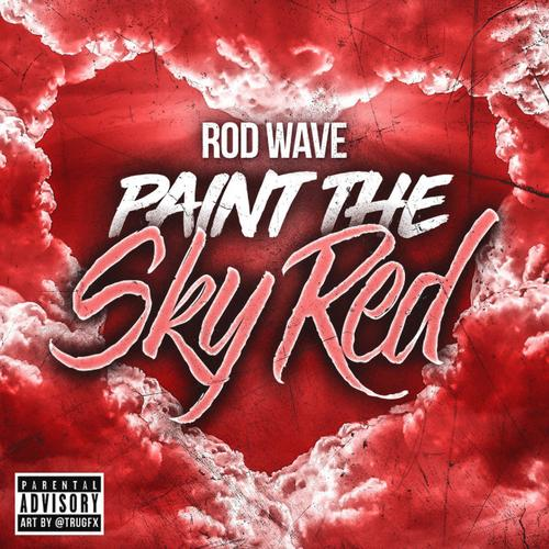 Rod Wave Paint The Sky Red  - MP3: Rod Wave - Paint The Sky Red