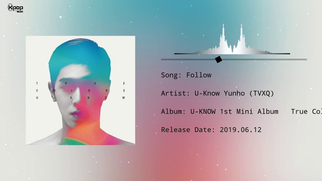 U Know Yunho TVXQ – Follow  - MP3: U-Know Yunho (TVXQ) – Change The World