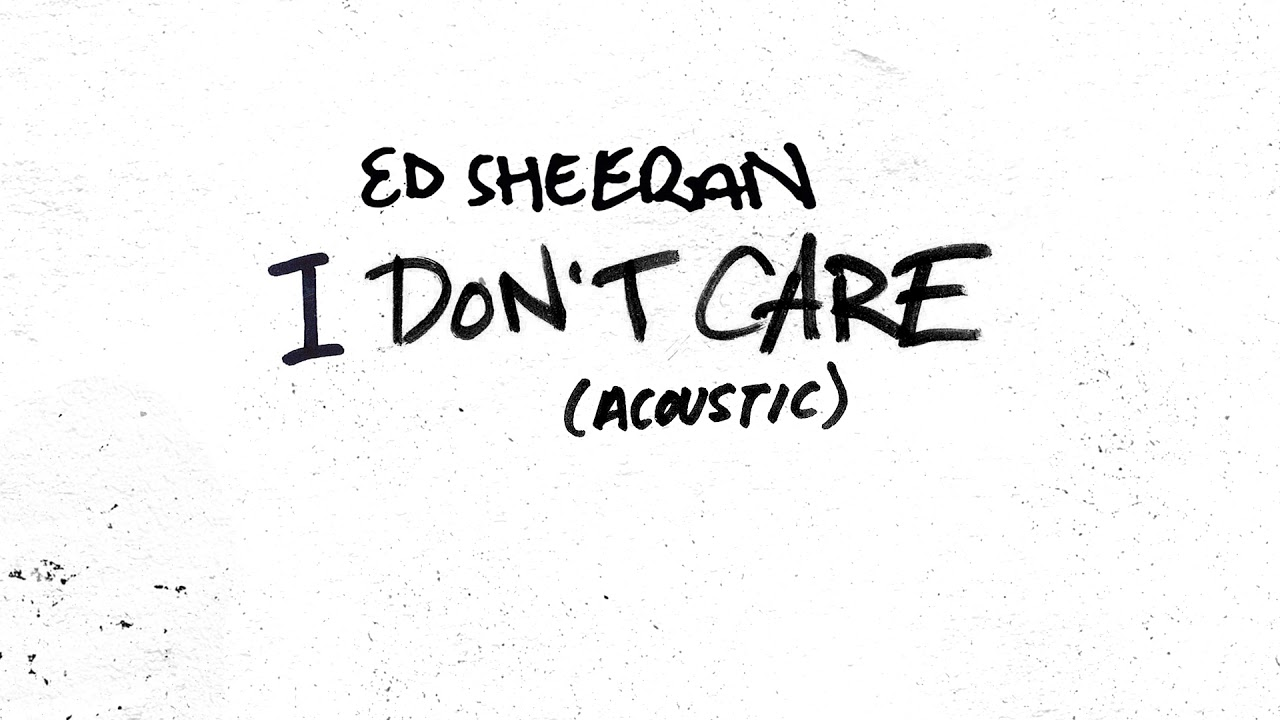 Download Music Ed Sheeran I Don T Care Acoustic