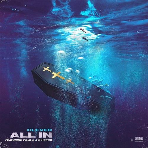 MUSIC: Clever Ft. Polo G & G Herbo – All In