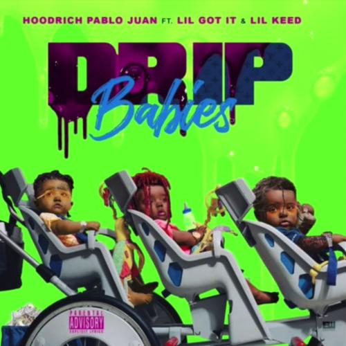 Hoodrich Pablo Juan Ft. Lil Gotit & Lil Keed - Drip Babies
