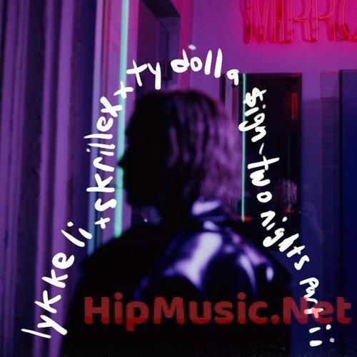 Lykke Li Feat. Ty Dolla ign0A0A - MUSIC: Lykke Li Ft. Ty Dolla $ign - Two Nights Part II
