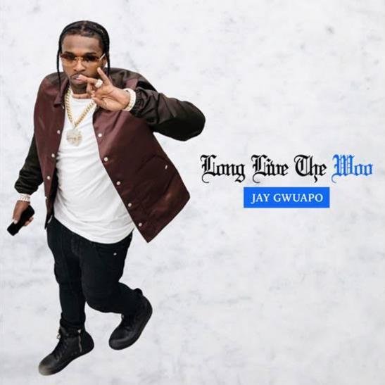 MP3: Jay Gwuapo - Long Live The Woo