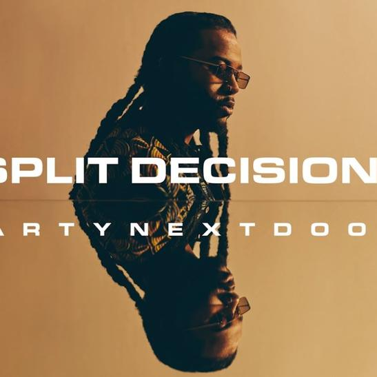 MP3: PartyNextDoor -  Split Decision