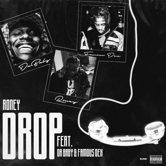 MP3: Roney - Drop Ft. DaBaby & Famous Dex