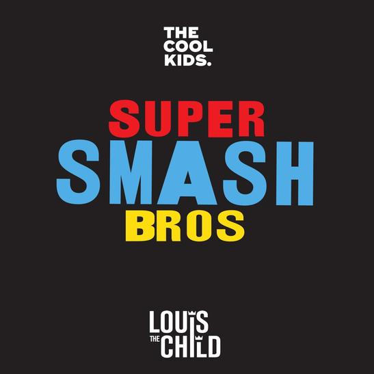 MP3: The Cool Kids - Super Smash Bros Ft. Louis The Child