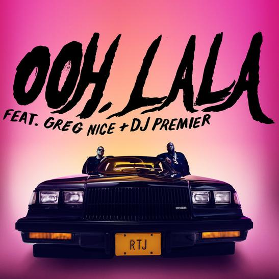 MP3: Run The Jewels - Ooh LA LA Ft. Greg Nice & DJ Premier