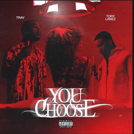 MP3: Trav - You Choose Ft. Tory Lanez