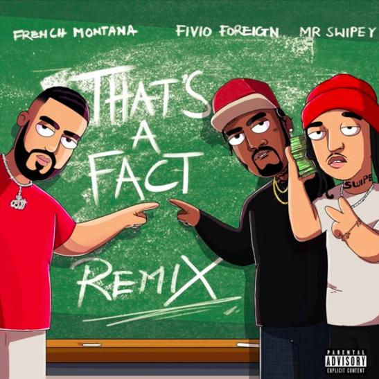 MP3: French Montana - That's A Fact (Remix) Ft. Fivio Foreign & Mr. Swipey