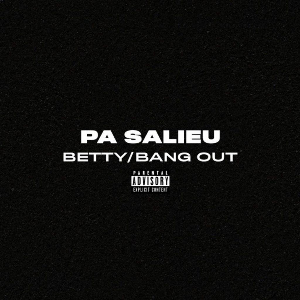 MP3: PA Salieu - Betty/Bang Out