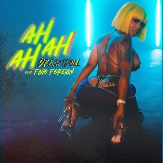 MP3: DreamDoll - Ah Ah Ah Ft. Fivio Foreign
