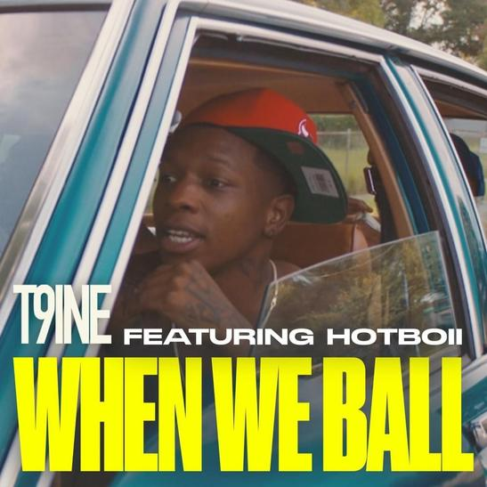 MP3: T9ine - When We Ball Ft. Hotboii