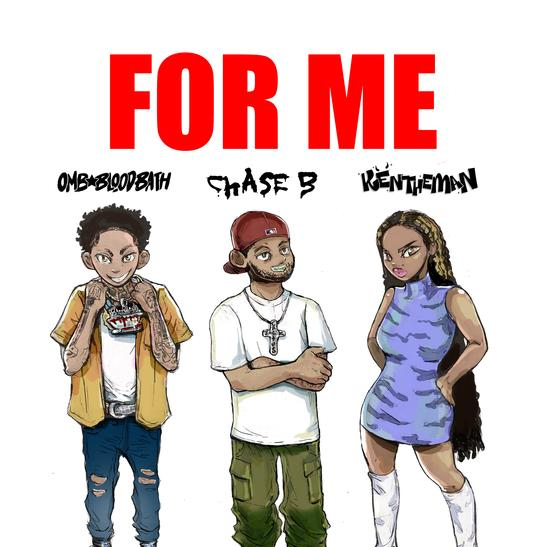 MP3: Chase B - For Me Ft. OMB Bloodbath & KenTheMan