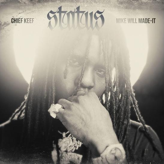 MP3: Chief Keef & Mike Will Made It - Status