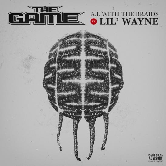 MP3: The Game - A.I. With The Braids Ft. Lil Wayne