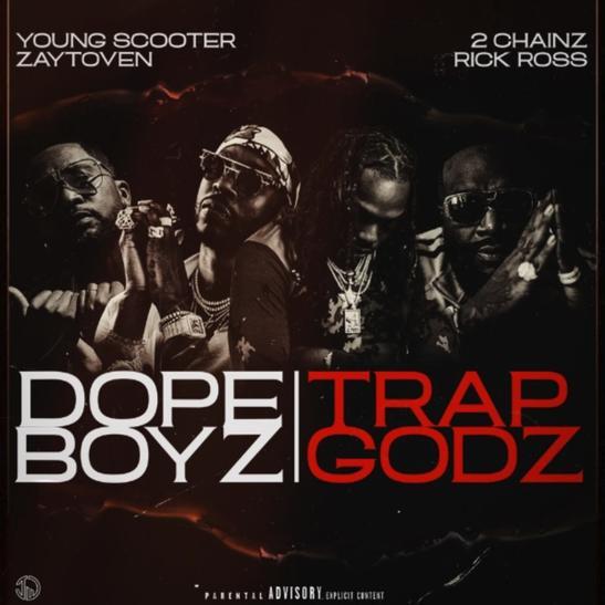 MP3: Young Scooter & Zaytoven - Dope Boyz & Trap Godz Ft. 2 Chainz & Rick Ross