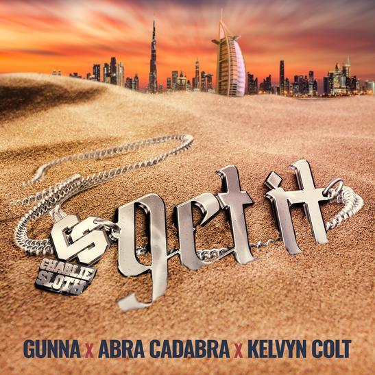 MP3: Charlie Sloth - Get It Ft. Gunna, Abra Cadabra & Kelvyn Colt