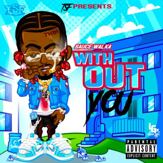 MP3: Sauce Walka - Without You