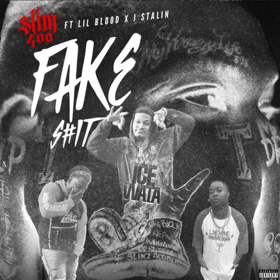 MP3: Slim 400 - Fake Shit Ft. Lil Blood & J Stalin