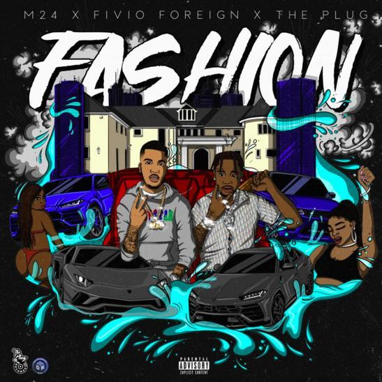 MP3: The Plug & M24 - Fashion Ft. Fivio Foreign