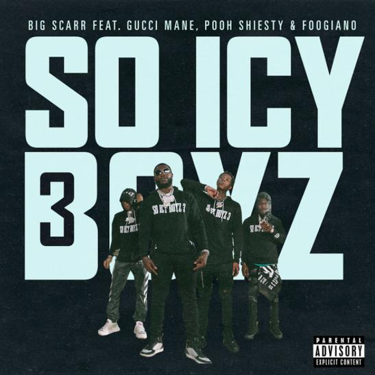 MP3: Big Scarr - SoIcyBoyz 3 Ft. Gucci Mane, Pooh Shiesty & Foogiano