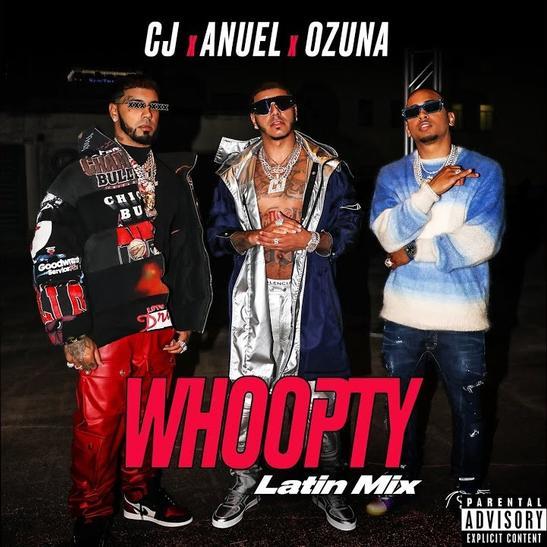 MP3: CJ - Whoopty (Latin Mix) Ft. Ozuna & Anuel AA