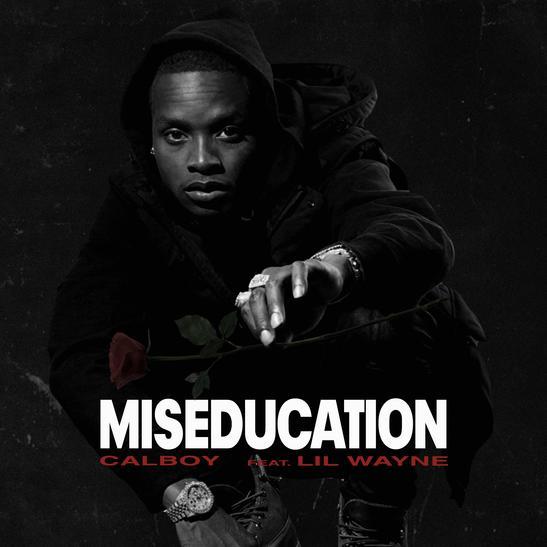 MP3: Calboy - Miseducation Ft. Lil Wayne