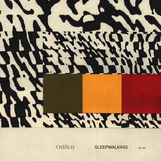 MP3: Chiiild - Sleepwalking