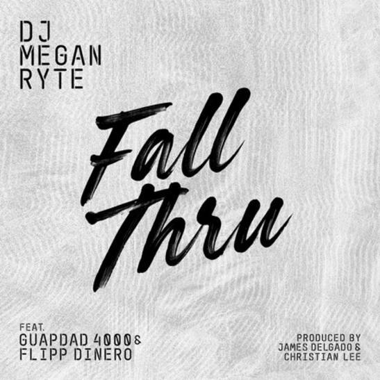 MP3: DJ Megan Ryte - Fall Thru Ft. Guapdad 4000 & Flipp Dinero
