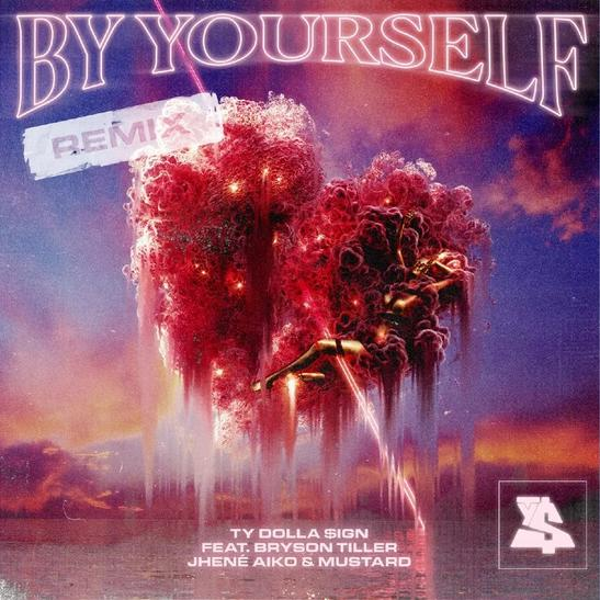 MP3: Ty Dolla $ign - By Yourself (Remix) Ft. DJ Mustard, Jhene Aiko & Bryson Tiller