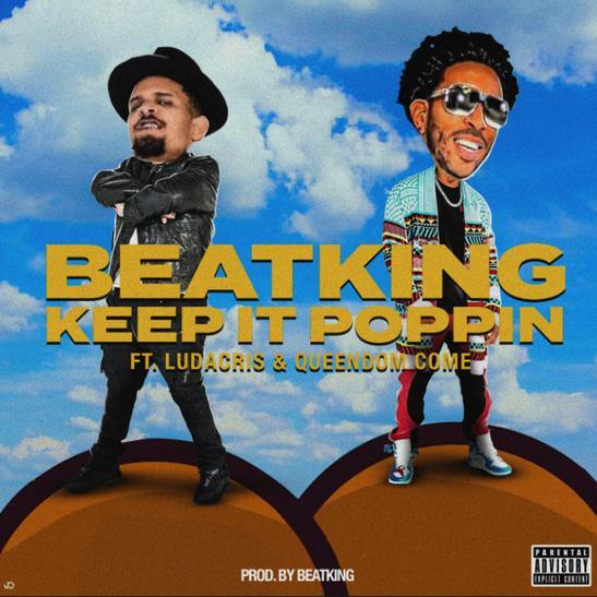 MP3: BeatKing - Keep It Poppin Ft. Ludacris & Queendom Come