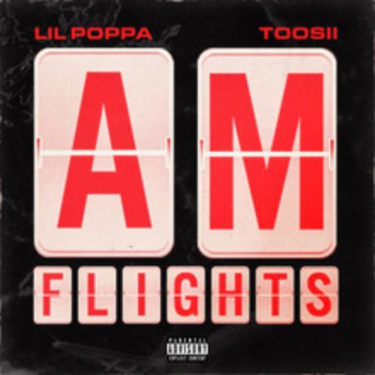 MP3: Lil Poppa - A.M. Flights Ft. Toosii