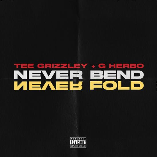MP3: Tee Grizzley - Never Bend, Never Fold Ft. G Herbo
