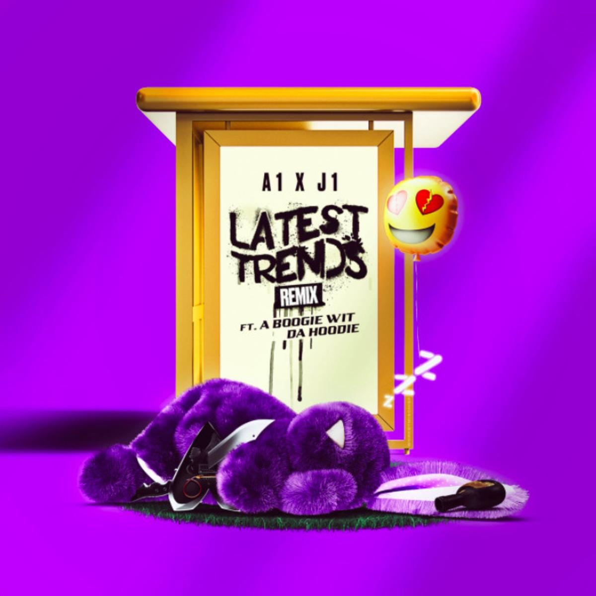 MP3: A1 x J1 - Latest Trends (Remix) Ft. A Boogie Wit Da Hoodie