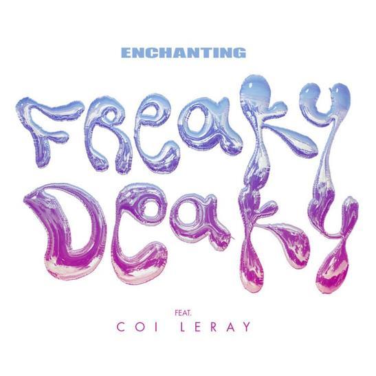 MP3: Enchanting - Freaky Deaky Ft. Coi Leray