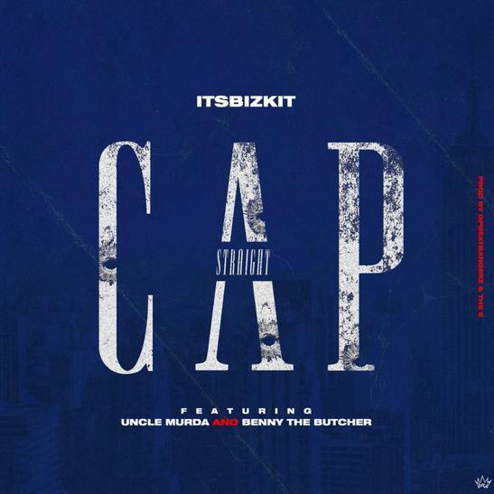 MP3: ItsBizkit - Straight Cap Ft. Benny The Butcher & Uncle Murda