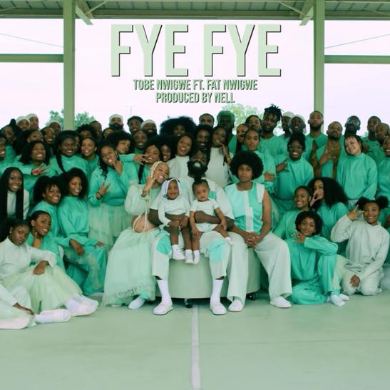 MP3: Tobe Nwigwe - FYE FYE Ft. Fat Nwigwe