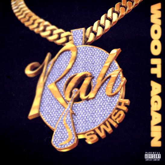 MP3: Rah Swish - Woo It Again