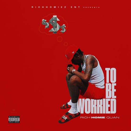 MP3: Rich Homie Quan - To Be Worried