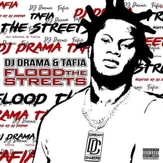 MP3: Tafia & DJ Drama - Flood The Streets