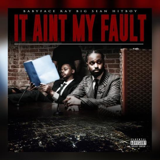 MP3: Babyface Ray, Big Sean & Hit-Boy - It Ain't My Fault