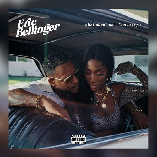 MP3: Eric Bellinger - What About Us Ft. Sevyn Streeter