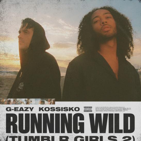 MP3: G-Eazy - Running Wild (Tumblr Girls 2) Ft. Kossisko